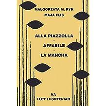Alla Piazzolla Affabile La Mancha na flet i fortepian