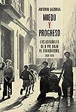 Miedo y progreso: Los españoles de a pie bajo el franquismo, 1939-1975 (Alianza Ensayo)
