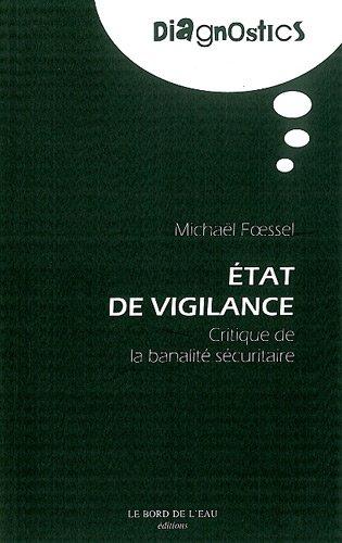 Etat de vigilance : Critique de la banalité sécuritaire