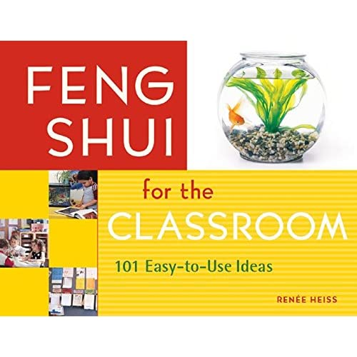 [Feng Shui for the Classroom: 101 Easy-to-Use Ideas] (By: E. Renee Heiss) [published: June, 2008]