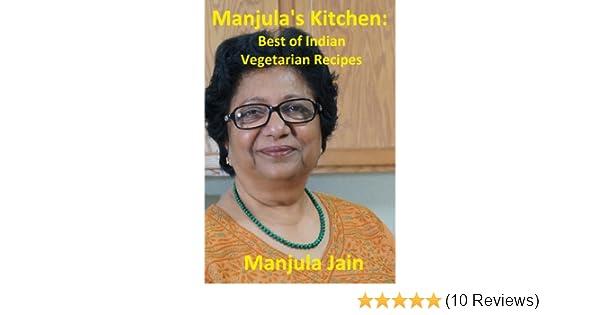 manjulas kitchen best of indian vegetarian recipes ebook manjula jain amazoncouk kindle store - Manjulas Kitchen 2