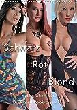 Hübsche Girls in Schwarz, Rot und Blond. Mal Akt, mal in sexy Dessous oder auch in engen Jeans. (Wandkalender 2019 DIN A3 hoch): Wer Blonde, Rot- oder ... 14 Seiten ) (CALVENDO Menschen)