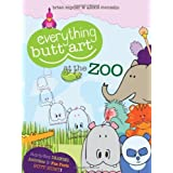 Everything Butt Art at the Zoo: What Can You Draw with a Butt? by Brian Snyder (2011-05-01)