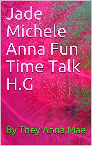 Jade Michele Anna Fun Time Talk H.G (English Edition)