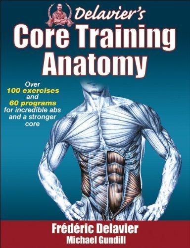 Delavier's Core Training Anatomy by Delavier, Frederic, Gundill, Michael (2011) Paperback