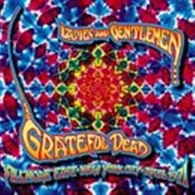 Ladies & Gentlemen: The Grateful Dead - Fillmore East, New York City, April 1971 by Grateful Dead