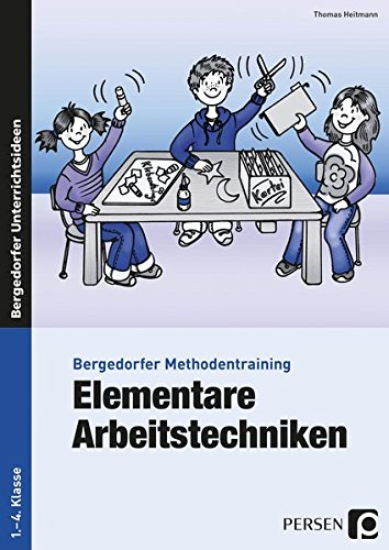 Elementare Arbeitstechniken: 1. bis 4. Klasse (Bergedorfer® Methodentraining)