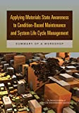 Applying Materials State Awareness to Condition-Based Maintenance and System Life Cycle Management: Summary of a Workshop