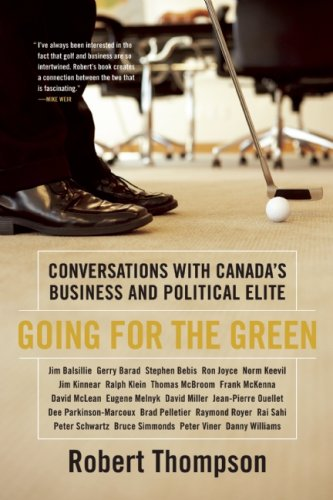 Going for the Green: Conversations with Canada's Business and Political Elite