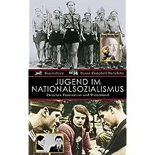 Jugend im Nationalsozialismus: Zwischen Faszination und Widerstand