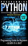 PYTHON: Python Programming: Programming Guide For Beginners: LEARN IN A DAY! (Python Programming, Javascript, App Design, PHP, SQL, Python) (English Edition)