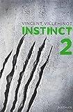 Instinct : Instinct. 2 | Villeminot, Vincent (1972-....). Auteur