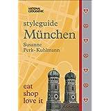 Styleguide München: Die Stadt erleben mit dem München-Reiseführer zu Essen, Ausgehen und Mode. Highlights für den perfekten Urlaub für Genießer mit National Geographic.