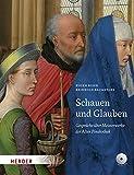 Schauen und Glauben: Gespräche über Meisterwerke der Alten Pinakothek