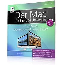 macOS Sierra + High Sierra Grundlagen einfach und verständlich - für Ein- und Umsteiger; für alle Mac-Modelle geeignet (iMac, MacBook, Mac mini)