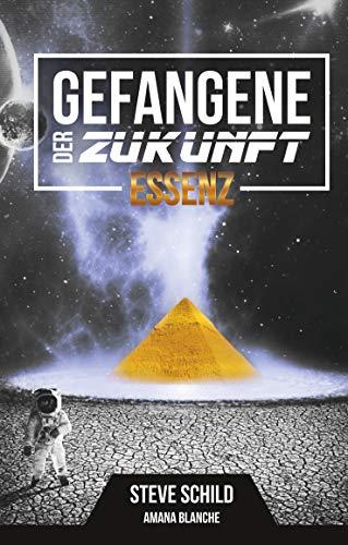 Gefangene der Zukunft: Essenz (Gefangene der Zukunft: Essenz, Limited Edition 1) -