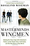 Masterminds and Wingmen: Helping Our Boys Cope with Schoolyard Power, Locker-Room Tests, Girlfriends, and the New Rules of Boy World by Wiseman, Rosalind (2013) Hardcover...