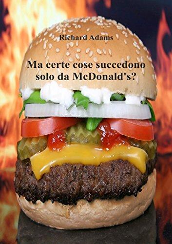 Ma Certe Cose Succedono Solo Da McDonalds