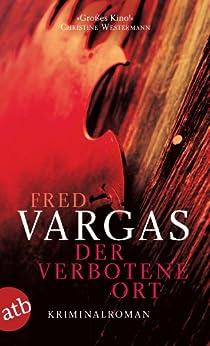 Der verbotene Ort: Kriminalroman (Kommissar Adamsberg ermittelt 7) von [Vargas, Fred]