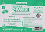 Shuchita Prakashan's Solved Scanner for CA IPCC Group I Paper 3 Cost Accounting and Financial Management Nov 2017 Exam by Dr. Arpita Ghose