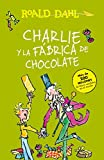 Charlie y la Fábrica de Chocolate = Charlie and the Chocolate Factory