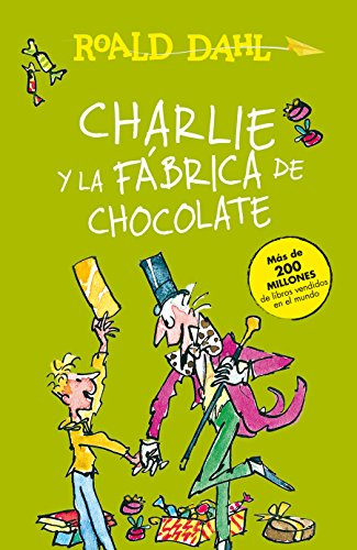 Charlie y la Fábrica de Chocolate = Charlie and the Chocolate Factory por Roald Dahl