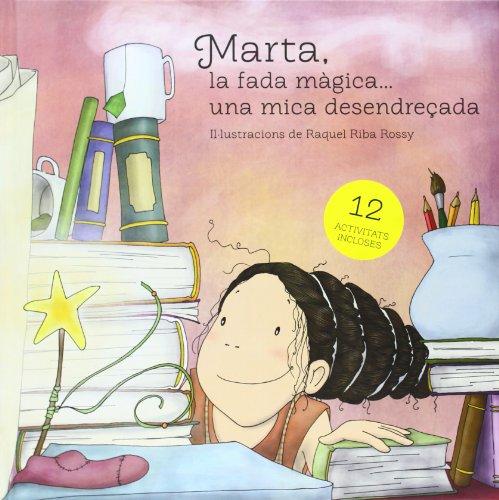 Marta, La Fada Mágica...Una Mica Desendrecada