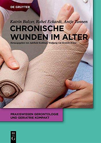 Chronische Wunden im Alter (Praxiswissen Gerontologie und Geriatrie kompakt)