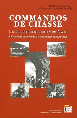 Commandos de chasse : Les têtes chercheuses du général Challe.