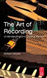 The Art of Recording. Understanding and Crafting the Mix