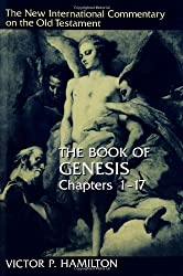 The Book of Genesis: Chapters 1-17 (The New International Commentary on the Old Testament)
