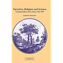 Narrative, Religion and Science: Fundamentalism versus Irony, 1700-1999 by Stephen Prickett (2002-04-29)