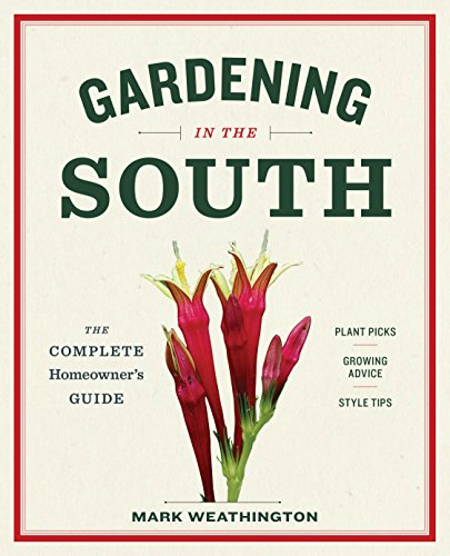 Gardening in the South: The Complete Homeowner's Guide (English Edition)