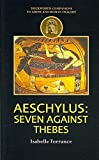 [Aeschylus: Seven Against Thebes] (By: Isabelle Torrance) [published: August, 2007]
