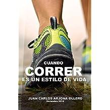 Cuando correr es un estilo de vida (Spanish Edition)