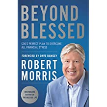 Beyond Blessed: God's Perfect Plan to Overcome All Financial Stress (English Edition)