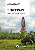 Spreepark: Lost Place mitten in Berlin
