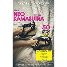 50 Desafios Sexuais Quentes (Neo Kamasutra Livro 1) (Portuguese Edition)