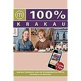 100% Cityguide Krakau: Reiseführer inkl. kostenloser App + Extra Stadtplan