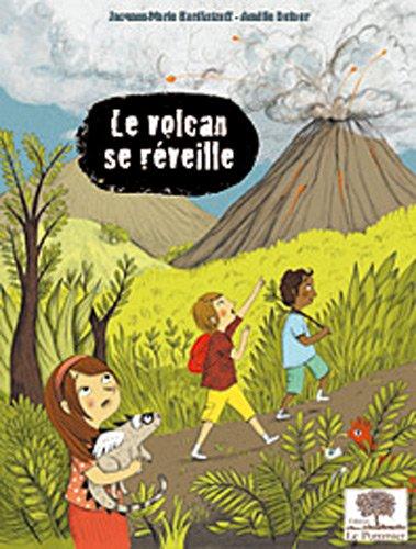 Le volcan se réveille par Jacques-Marie Bardintzeff