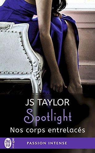 Spotlight (Tome 4) - Nos corps entrelacés par [Taylor, JS]