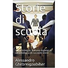 Storie di scuola: Libro bilingue Italiano Inglese in un'antologia di racconti brevi (Racconti bilingue Vol. 5)