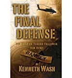 [ THE FINAL DEFENSE: THE WAR ON TERROR FOLLOWED HIM HOME ] Wash, Kenneth (AUTHOR ) May-28-2013 Paperback