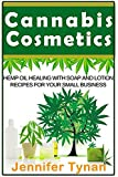 Cannabis Cosmetics: Hemp Oil Healing with Soap and Lotion Recipes for your Small Business (Thermal Mermaid Book 4, Band