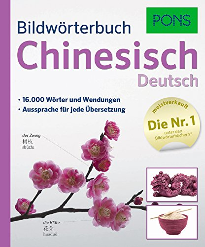 PONS Bildwörterbuch Chinesisch: 16.000 Wörter und Wendungen. Aussprache für jede Übersetzung.