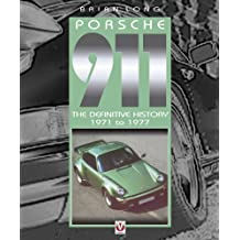 Porsche 911 – The Definitive History 1971 to 1977 (English Edition)
