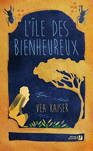 L'Ile des Bienheureux par Vea KAISER