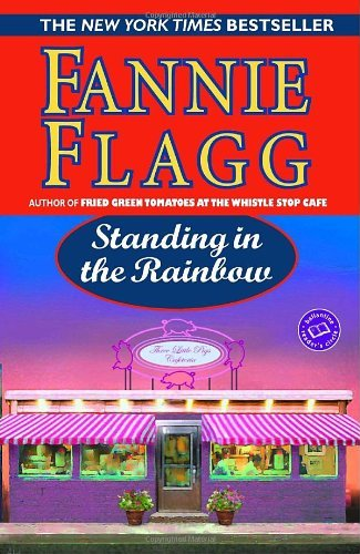 Standing in the Rainbow (Ballantine Reader's Circle) by Fannie Flagg (2004-08-03)