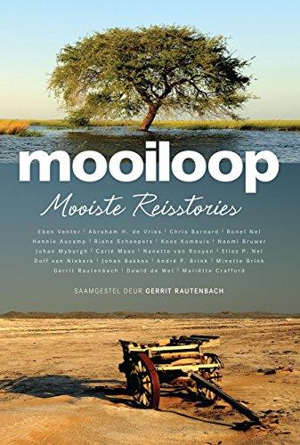 Mooiloop: Mooiste reisstories (Afrikaans Edition) por Samesteller: Gerrit Rautenbach