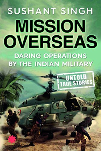 Mission Overseas: Daring Operations by the Indian Military